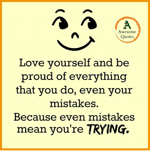 Awesome Quotes Love Yourself And Be Proud Of Everything That You Do