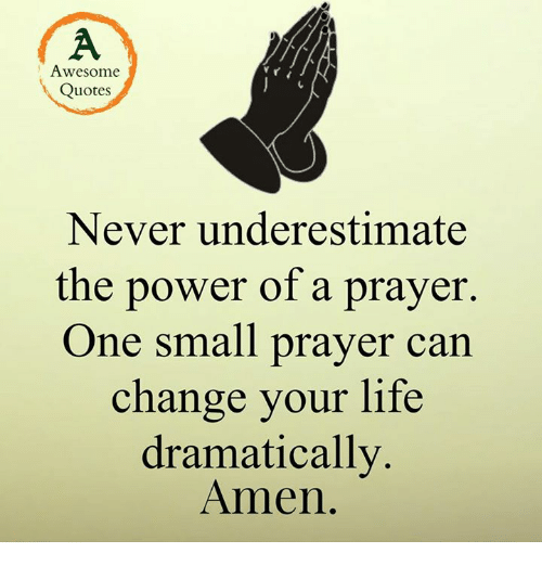 Awesome Quotes Never Underestimate The Power Of A Prayer One Small