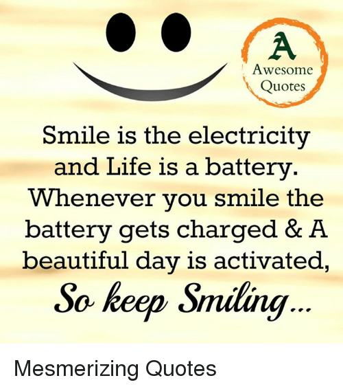 Awesome Quotes Smile Is The Electricity And Life Is A