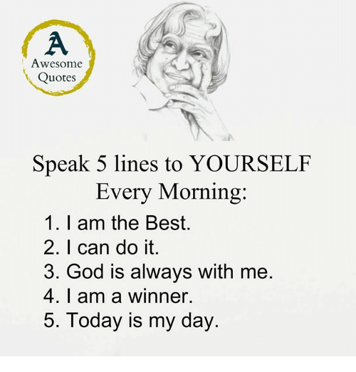 Awesome quotes speak 5 lines to yourself every morning 1 i am the god memes and best awesome quotes speak 5 lines to yourself every morning solutioingenieria Choice Image