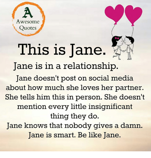 Awesome Quotes This Is Jane Jane Is In A Relationship Jane Doesn T