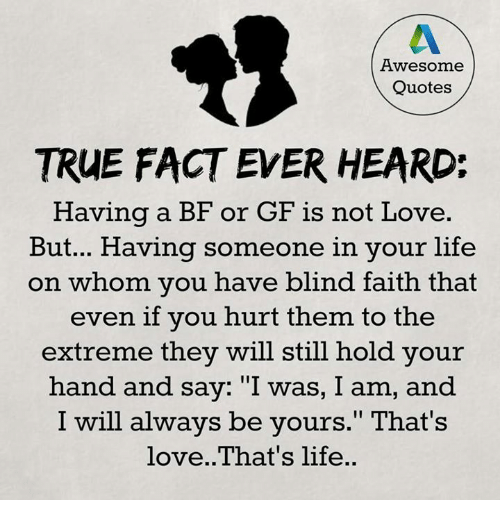 Awesome Quotes TRUE FACT EVER HEARD Having a BF or GF Is Not ...