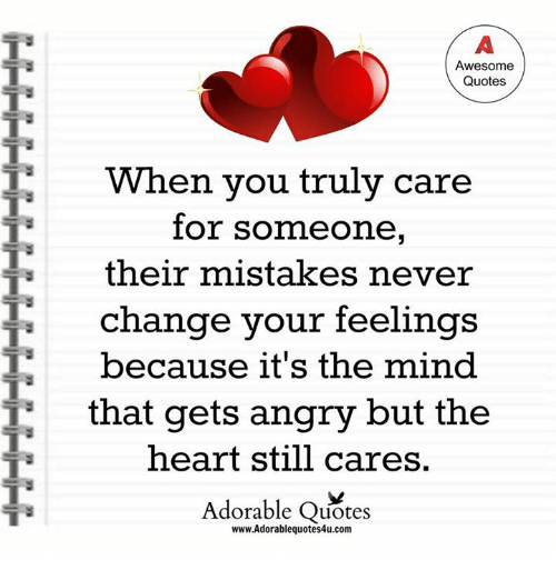 Awesome Quotes When You Truly Care For Someone Their Mistakes Never