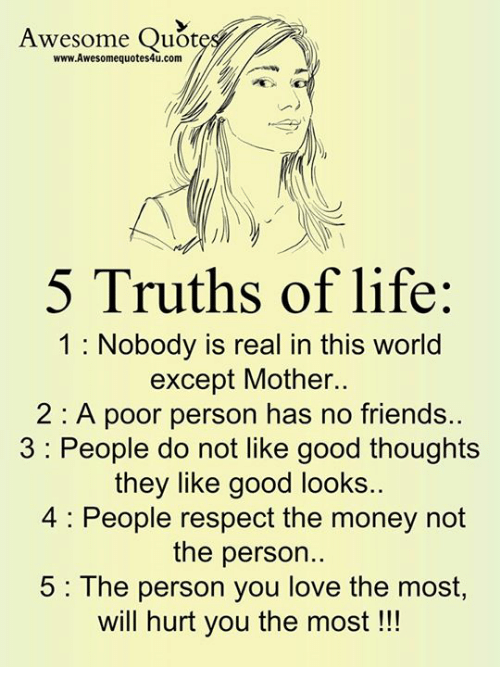 Awesome Quotes Wwwawesomequotes4ucom 5 Truths Of Life 1 Nobody Is