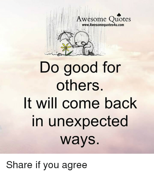 Awesome Quotes Wwwawesomequotes4ucom Do Good For Others It Will Come