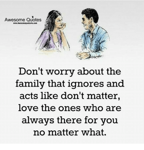 Awesome Quotes Wwwawesomequotes4ucom Dont Worry About The Family