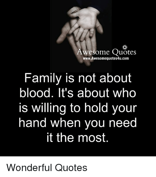 Awesome Quotes Wwwawesomequotes4ucom Family Is Not About Blood It S