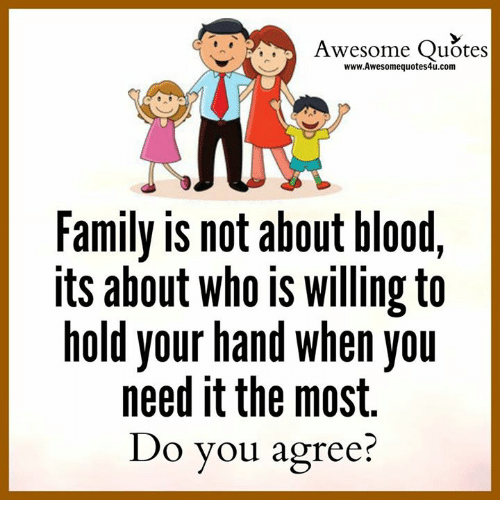 Awesome Quotes Wwwawesomequotes4ucom Family Is Not About Blood Its
