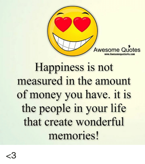 Awesome Quotes Wwwawesomequotes4ucom Happiness Is Not Measured In