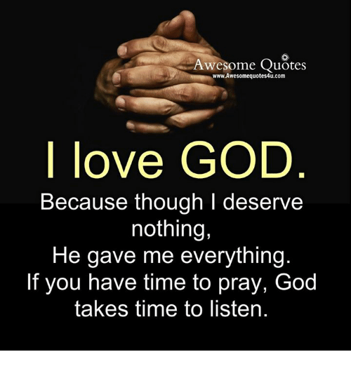 Awesome Quotes Wwwawesomequotes4ucom I Love God Because Though I