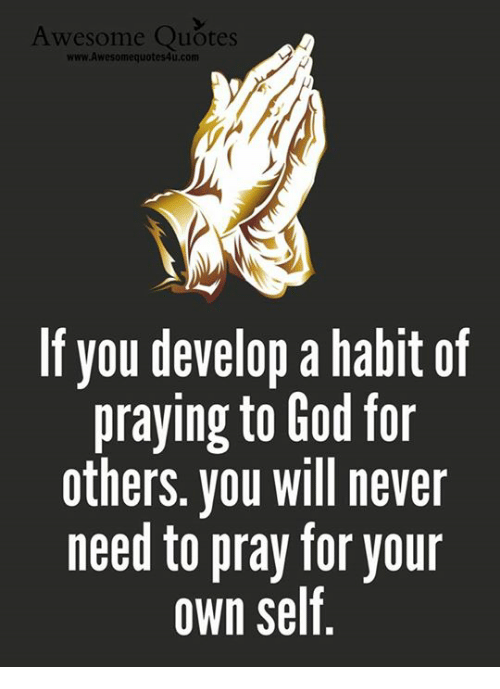 Awesome Quotes WwwAwesomequotes40ucom If You Develop A Habit Of Delectable Praying Quotes