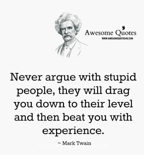 Awesome Quotes Wwwawesomequotes4ucom Never Argue With Stupid People