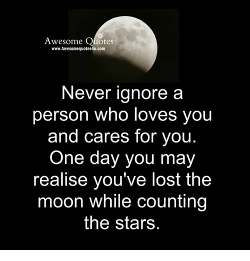 Awesome Quotes Wwwawesomequotes4ucom Never Ignore A Person Who Loves