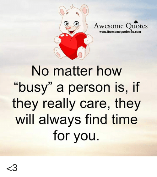 Awesome Quotes Wwwawesomequotes4ucom No Matter How Busy A Person Is
