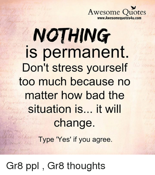 Awesome Quotes Wwwawesomequotes4ucom Nothing Is Permanent Dont