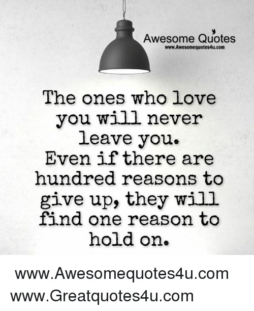 Quotes About Finding The One You Love: Awesome Quotes WwwAwesomequotes4ucom The Ones Who Love You