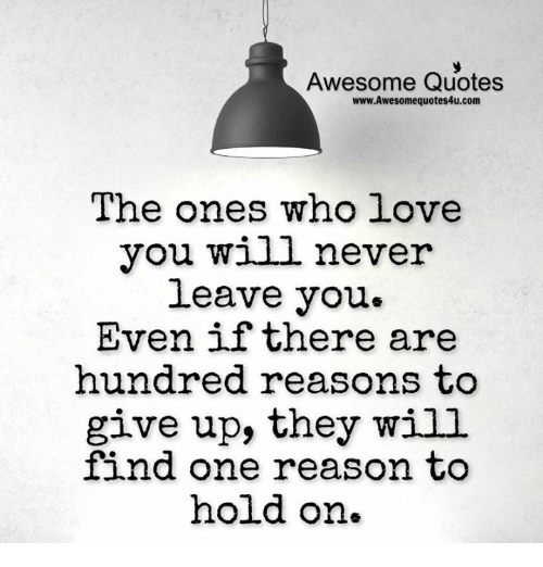 Awesome Quotes Wwwawesomequotes4ucom The Ones Who Love You Will
