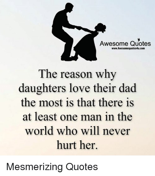 Love Dad Quotes Best Awesome Quotes WwwAwesomequotes48ucom The Reason Why Daughters Love