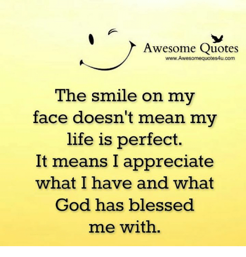 Awesome Quotes Wwwawesomequotes4ucom Tne Smile On My Face Doesnt