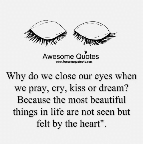 Awesome Quotes Wwwawesomequotes4ucom Why Do We Close Our Eyes When
