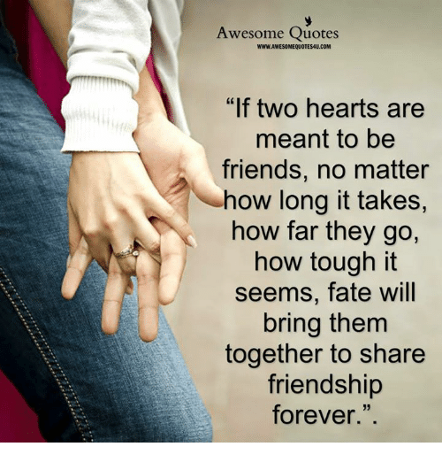 Awesome Quotes Wwwawesomequotes4ucom If Two Hearts Are Meant To Be
