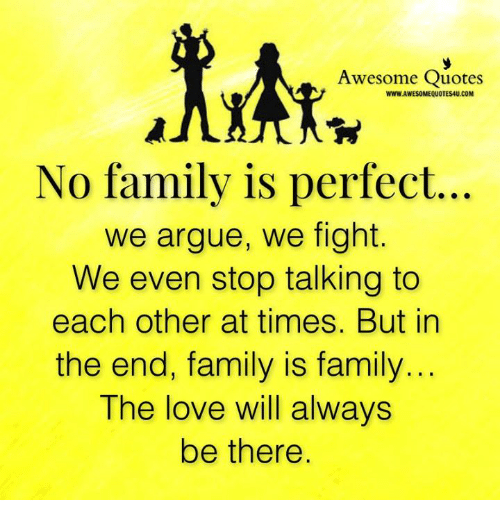 Awesome Quotes Wwwlawesomequotes4ucom No Family Is Perfect We Argue