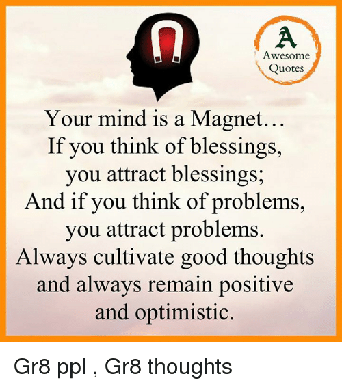 Magnet Quotes Awesome Quotes Your Mind Is a Magif You Think of Blessings You  Magnet Quotes
