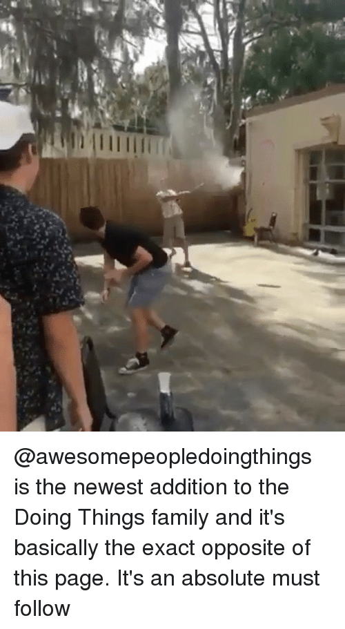 Family, Memes, and 🤖: @awesomepeopledoingthings is the newest addition to the Doing Things family and it's basically the exact opposite of this page. It's an absolute must follow