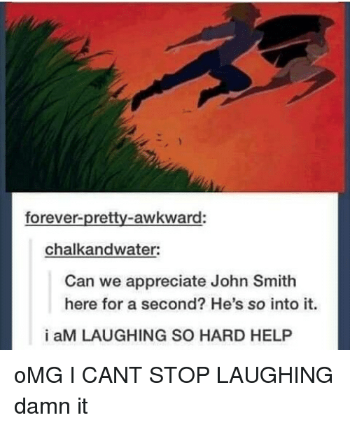 Memes, John Smith, and 🤖: awkward  chalkandwater:  Can we appreciate John Smith  here for a second? He's so into it.  i aM LAUGHING SO HARD HELP oMG I CANT STOP LAUGHING damn it