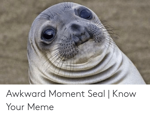 Awkward Moment Seal | Know Your Meme | Meme on ME.ME