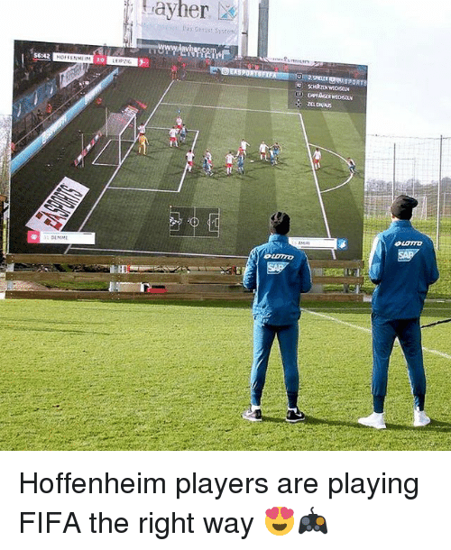 Fifa, Memes, and 🤖: ayher  56:42  to  OLOTTD  LorD Hoffenheim players are playing FIFA the right way 😍🎮