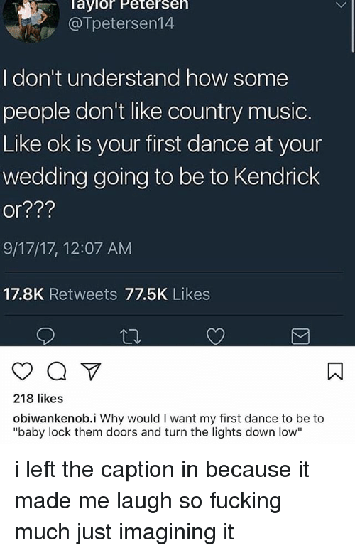 Fucking Ironic and Music aylor Petersen @Tpetersen14 I donu0027t understand  sc 1 st  Me.me & ? 25+ Best Memes About First Dance | First Dance Memes azcodes.com