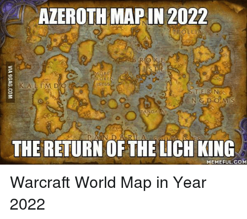 Meme, Memes, and Maps: AZEROTH MAP IN 2022  ROKE  N G D O M S  THE RETURN OF THE LICH KING  MEMEFUL COM Warcraft World Map in Year 2022