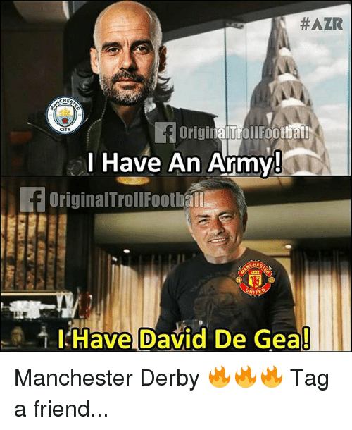 Memes, Army, and Manchester:  #AZR  CITY  Have An Army  OriginalTrollFoothal  t l!Have!David De Gea! Manchester Derby 🔥🔥🔥 Tag a friend...