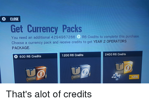 B CLOSE Get Currency Packs You Need an Additional 4294967266