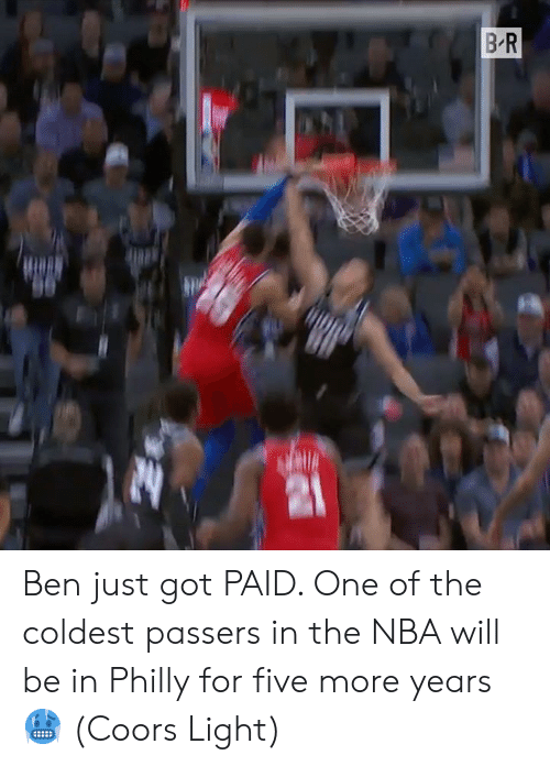 Nba, Got, and Light: B R Ben just got PAID. One of the coldest passers in the NBA will be in Philly for five more years 🥶 (Coors Light)