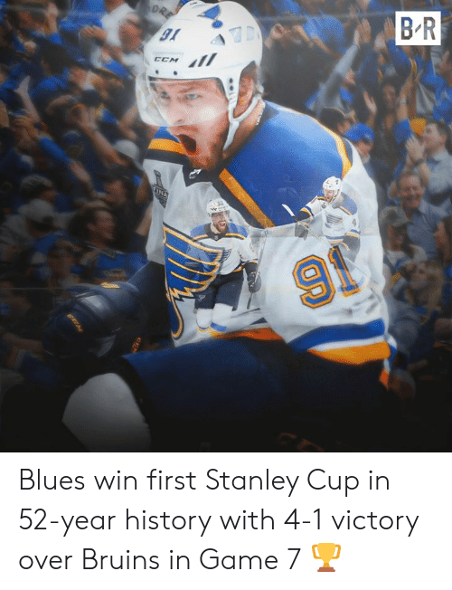 Game, History, and Blues: B R  DRE  TINA  91 Blues win first Stanley Cup in 52-year history with 4-1 victory over Bruins in Game 7 🏆