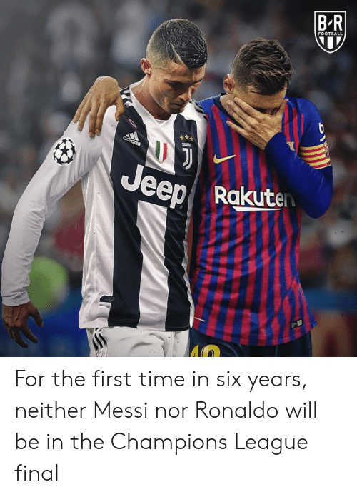 Football, Champions League, and Messi: B R  FOOTBALL  eeRakuten For the first time in six years, neither Messi nor Ronaldo will be in the Champions League final