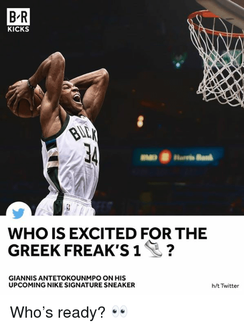 16f8e946eb12 B R KICKS WHO IS EXCITED FOR THE GREEK FREAK S 1  GIANNIS ...