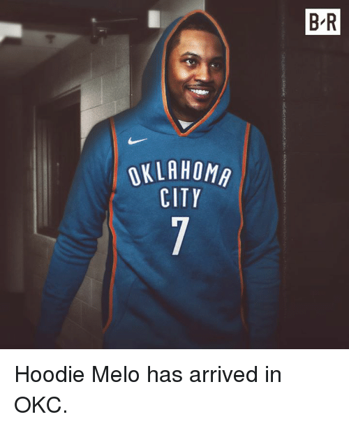 100% authentic 4479b c81d6 B R OKLAHOM CITY Hoodie Melo Has Arrived in OKC | City Meme ...