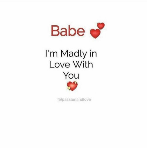 babe im madly in love with you 2 fb passionandlove 25452732 babe i'm madly in love with you 2 fbpassionandlove love meme on