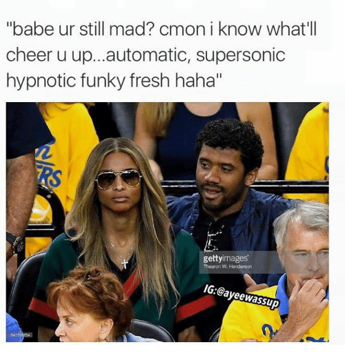"""Fresh, Funny, and Ups: ''babe ur still mad? cmon i know what'll  cheer u up...automatic, supersonic  hypnotic funky fresh haha""""  getty images  Thear on W.  IG: Tayeewassup"""