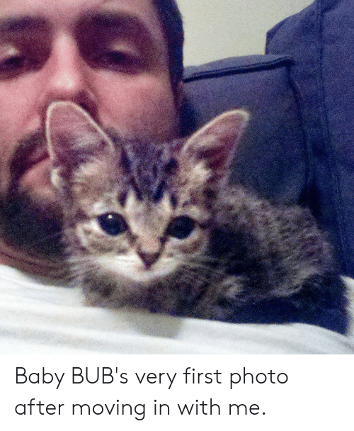 Memes, Baby, and 🤖: Baby BUB's very first photo after moving in with me.
