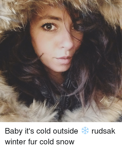 ef499ae89bb1 Baby It s Cold Outside ❄ Rudsak Winter Fur Cold Snow