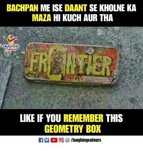 Indianpeoplefacebook, Box, and Geometry: BACHPAN ME ISE DAANT SE KHOLNE KA  MAZA HI KUCH AUR THA  LAUGHING  LIKE IF YOU REMEMBER THIS  GEOMETRY BOX