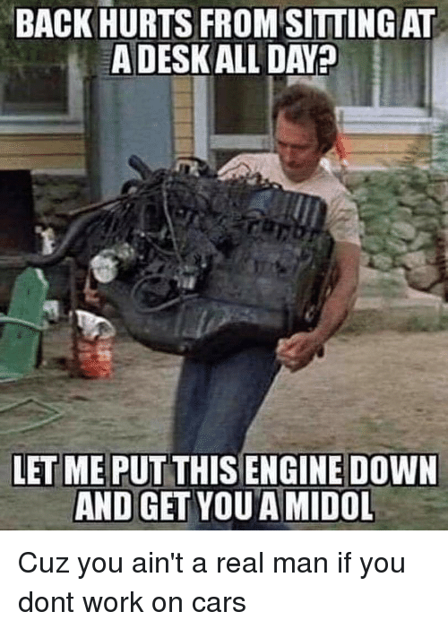 Back Hurts From Sitting At Adeskall Day Let Meputthis Engine Down