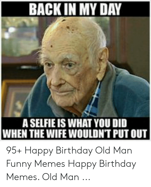 Back In My Day A Selfie Is What You Did When The Wife Woulon T Put