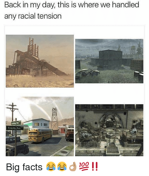 Facts, Memes, and Back: Back in my day, this is where we handled  any racial tension  Trinity Avo. Big facts 😂😂👌🏽💯‼️