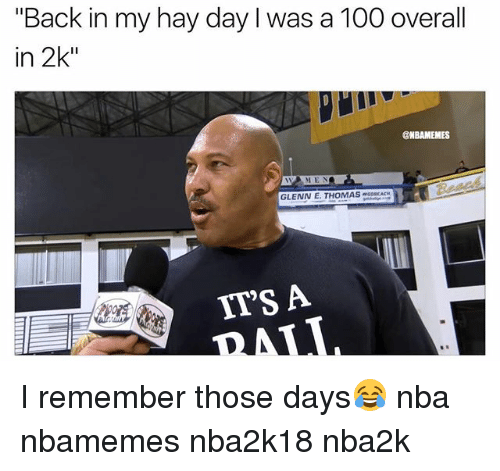 "Anaconda, Basketball, and Nba: ""Back in my hay day I was a 100 overall  in 2k""  @NBAMEMES  GLENN E. THOMASSDNCACM  IT'S A I remember those days😂 nba nbamemes nba2k18 nba2k"