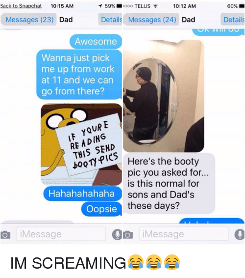Back to Snapchat 1015 AM T 59% Ooo TELUS 1012 AM Messages 23 Dad